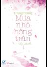 Mưa Nhỏ Hồng Trần (Tập 1)