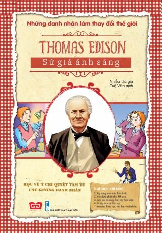 Những Danh Nhân Làm Thay Đổi Thế Giới - Thomas Edison Sứ Giả Ánh Sáng