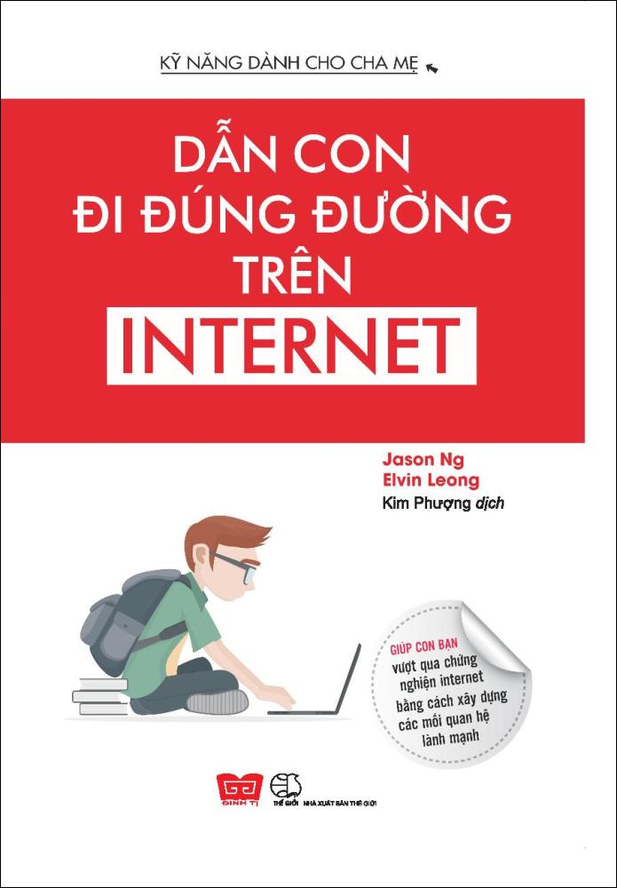 Kỹ Năng Dành Cho Cha Mẹ - Dẫn Con Đúng Đường Trên Internet