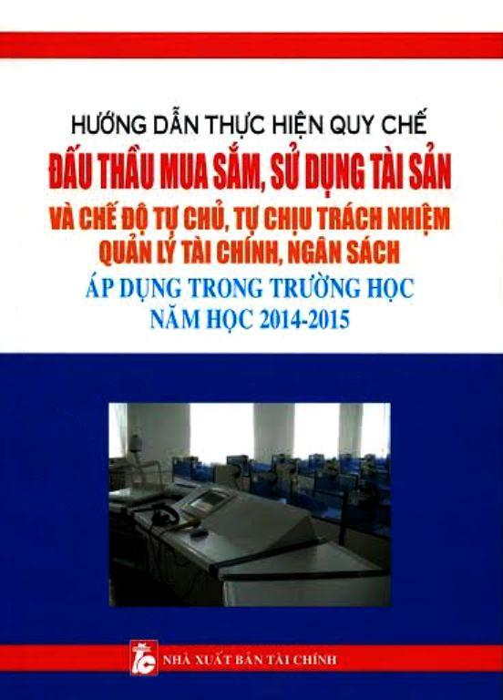 Đấu Thầu Mua Sắm, Sử Dụng Tài Sản Áp Dụng Trong Trường Học Năm Học 2014 - 2015 - 9786047901692,62_111718,335000,tiki.vn,Dau-Thau-Mua-Sam-Su-Dung-Tai-San-Ap-Dung-Trong-Truong-Hoc-Nam-Hoc-2014-2015-62_111718,Đấu Thầu Mua Sắm, Sử Dụng Tài Sản Áp Dụng Trong Trường Học Năm Học 2014 - 2015