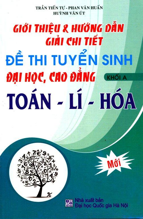 Đề Thi Tuyển Sinh Đại Học, Cao Đẳng Khối A (Toán - Lí - Hóa) - 2488417349871,62_825686,56000,tiki.vn,De-Thi-Tuyen-Sinh-Dai-Hoc-Cao-Dang-Khoi-A-Toan-Li-Hoa-62_825686,Đề Thi Tuyển Sinh Đại Học, Cao Đẳng Khối A (Toán - Lí - Hóa)