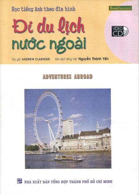 Học Tiếng Anh Theo Đĩa Hình - Đi Du Lịch Nước Ngoài (Kèm 1 VCD) - 1105010064796,62_35305,78000,tiki.vn,Hoc-Tieng-Anh-Theo-Dia-Hinh-Di-Du-Lich-Nuoc-Ngoai-Kem-1-VCD-62_35305,Học Tiếng Anh Theo Đĩa Hình - Đi Du Lịch Nước Ngoài (Kèm 1 VCD)