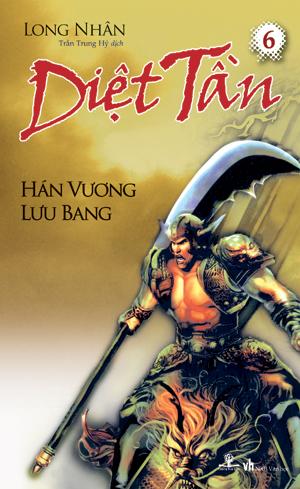 Diệt Tần- Hán Vương Lưu Bang (Tập 6) - 8932000114666,62_3579,74000,tiki.vn,Diet-Tan-Han-Vuong-Luu-Bang-Tap-6-62_3579,Diệt Tần- Hán Vương Lưu Bang (Tập 6)