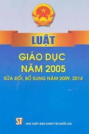 Luật Giáo Dục Năm 2005 (Sửa Đổi Bổ Sung Năm 2009, 2014)