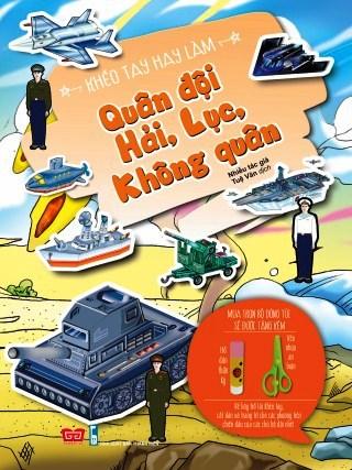 Khéo Tay Hay Làm - Quân Đội Hải, Lục, Không Quân (Tái Bản)