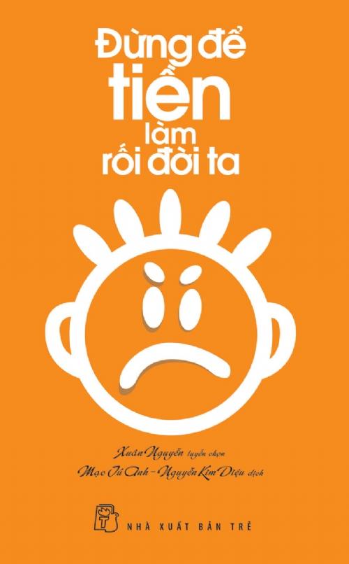 Đừng Để Tiền Làm Rối Đời Ta - 6421260308547,62_11341842,68000,tiki.vn,Dung-De-Tien-Lam-Roi-Doi-Ta-62_11341842,Đừng Để Tiền Làm Rối Đời Ta