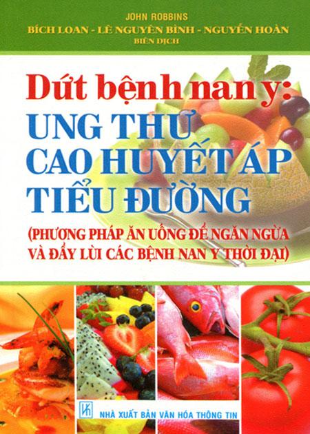 Dứt Bệnh Nan Y: Ung Thư - Cao Huyết Áp - Tiểu Đường