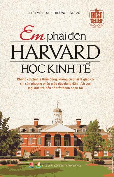 Em Phải Đến Harvard Học Kinh Tế (Tái Bản)