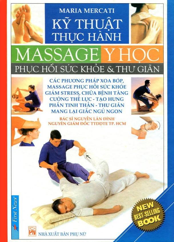 Kỹ Thuật Và Thực Hành Massage (Phục Hồi Sức Khỏe Và Thư Giãn)