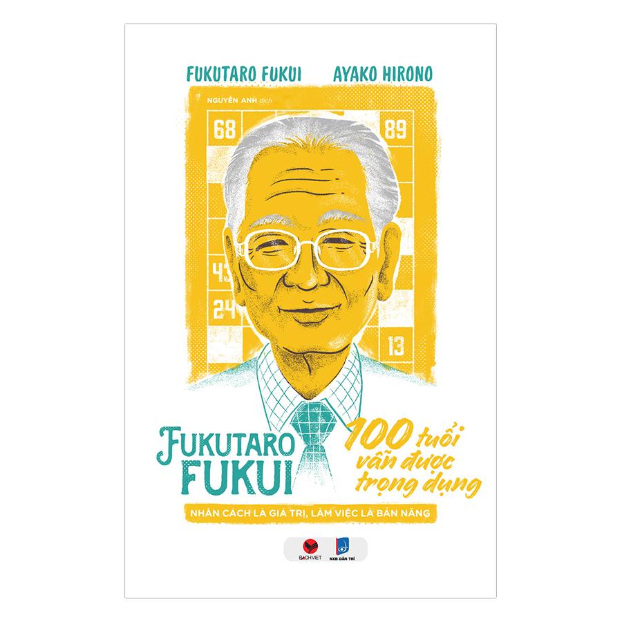 Fukutaro Fukui: 100 Tuổi Vẫn Được Trọng Dụng
