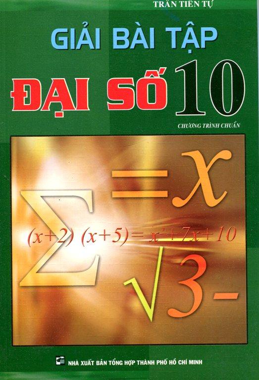 Giải Bài Tập Đại Số Lớp 10 (2015) - 8936083204290,62_188570,34000,tiki.vn,Giai-Bai-Tap-Dai-So-Lop-10-2015-62_188570,Giải Bài Tập Đại Số Lớp 10 (2015)