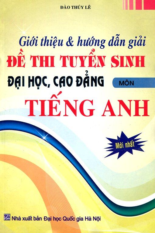 Đề Thi Tuyển Sinh Đại Học, Cao Đẳng Môn TIếng Anh - 2484031905493,62_826168,46000,tiki.vn,De-Thi-Tuyen-Sinh-Dai-Hoc-Cao-Dang-Mon-TIeng-Anh-62_826168,Đề Thi Tuyển Sinh Đại Học, Cao Đẳng Môn TIếng Anh