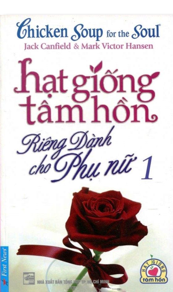 Hạt Giống Tâm Hồn - Riêng Dành Cho Phụ Nữ 1 (Tái Bản)