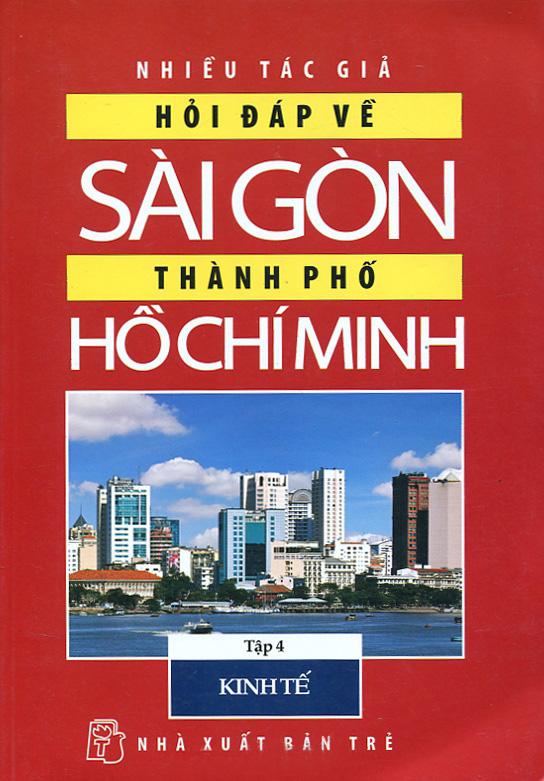 Hỏi Đáp Về Sài Gòn - Thành Phố Hồ Chí Minh (Tập 4: Kinh Tế) - 8934974056010,62_69631,20500,tiki.vn,Hoi-Dap-Ve-Sai-Gon-Thanh-Pho-Ho-Chi-Minh-Tap-4-Kinh-Te-62_69631,Hỏi Đáp Về Sài Gòn - Thành Phố Hồ Chí Minh (Tập 4: Kinh Tế)