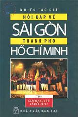 Hỏi Đáp Về Sài Gòn - Thành Phố Hồ Chí Minh (Tập 5: Giáo Dục, Y Tế, Xã Hội, TDTT)