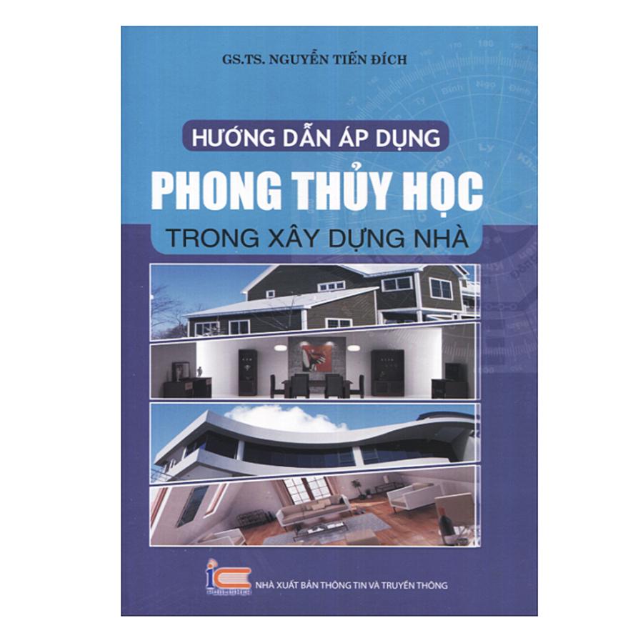 Hướng Dẫn Áp Dụng Phong Thủy Học Trong Xây Dựng Nhà - 8655401574074,62_10406505,120000,tiki.vn,Huong-Dan-Ap-Dung-Phong-Thuy-Hoc-Trong-Xay-Dung-Nha-62_10406505,Hướng Dẫn Áp Dụng Phong Thủy Học Trong Xây Dựng Nhà