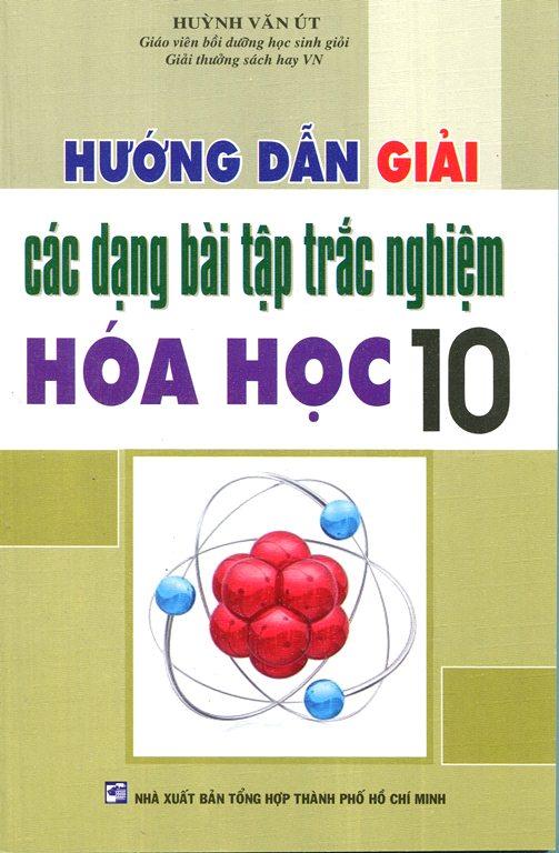 Hướng Dẫn Giải Các Dạng Bài Tập Trắc Nghiệm Hóa Học Lớp 10 - 8936041309142,62_100874,47000,tiki.vn,Huong-Dan-Giai-Cac-Dang-Bai-Tap-Trac-Nghiem-Hoa-Hoc-Lop-10-62_100874,Hướng Dẫn Giải Các Dạng Bài Tập Trắc Nghiệm Hóa Học Lớp 10
