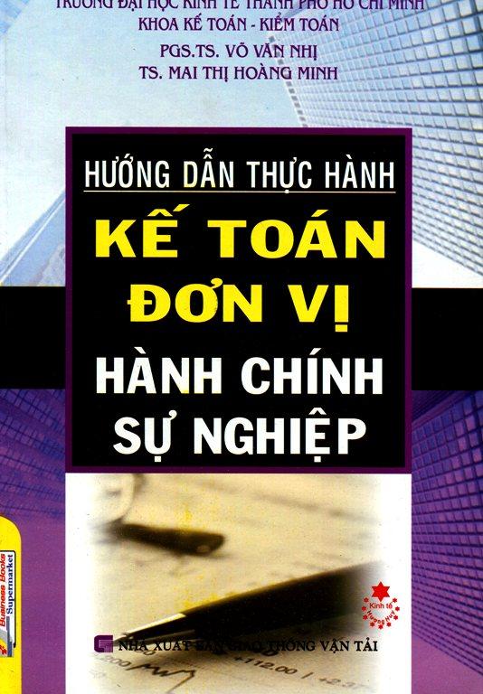 Hướng Dẫn Thực Hành Kế Toán Đơn Vị Hành Chính Sự Nghiệp - 6197723314836,62_7126805,97000,tiki.vn,Huong-Dan-Thuc-Hanh-Ke-Toan-Don-Vi-Hanh-Chinh-Su-Nghiep-62_7126805,Hướng Dẫn Thực Hành Kế Toán Đơn Vị Hành Chính Sự Nghiệp