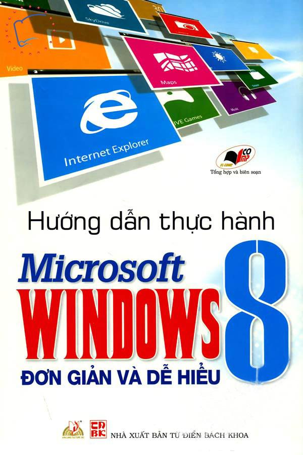 Hướng Dẩn Thực Hành Microsoft Windows 8 - Đơn Giản Và Dễ Hiểu - 2456322258090,62_620507,68000,tiki.vn,Huong-Dan-Thuc-Hanh-Microsoft-Windows-8-Don-Gian-Va-De-Hieu-62_620507,Hướng Dẩn Thực Hành Microsoft Windows 8 - Đơn Giản Và Dễ Hiểu