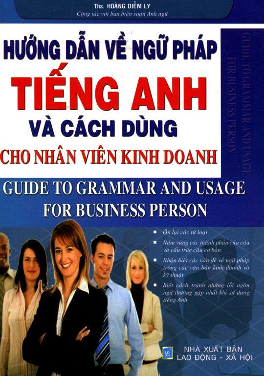 Hướng Dẫn Về Ngữ Pháp Tiếng Anh Và Cách Dùng Cho Nhân Viên Kinh Doanh - 3109528660639,62_96316,325000,tiki.vn,Huong-Dan-Ve-Ngu-Phap-Tieng-Anh-Va-Cach-Dung-Cho-Nhan-Vien-Kinh-Doanh-62_96316,Hướng Dẫn Về Ngữ Pháp Tiếng Anh Và Cách Dùng Cho Nhân Viên Kinh Doanh