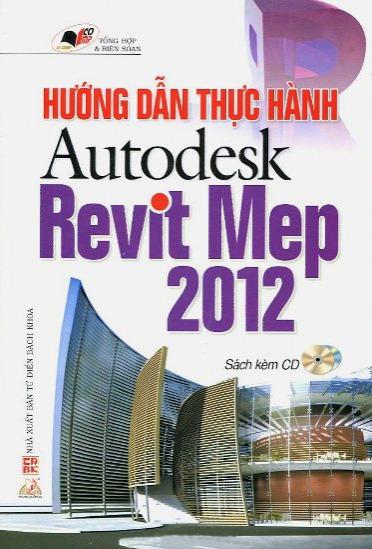 Hướng Dẫn Thực Hành Autodesk Revit Mep 2012 - 2454075021152,62_620646,76000,tiki.vn,Huong-Dan-Thuc-Hanh-Autodesk-Revit-Mep-2012-62_620646,Hướng Dẫn Thực Hành Autodesk Revit Mep 2012