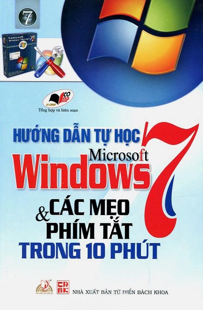 Hướng Dẫn Tự Học Microsoft Windows 7 - Các Mẹo Và Phím Tắt Trong 10 Phút
