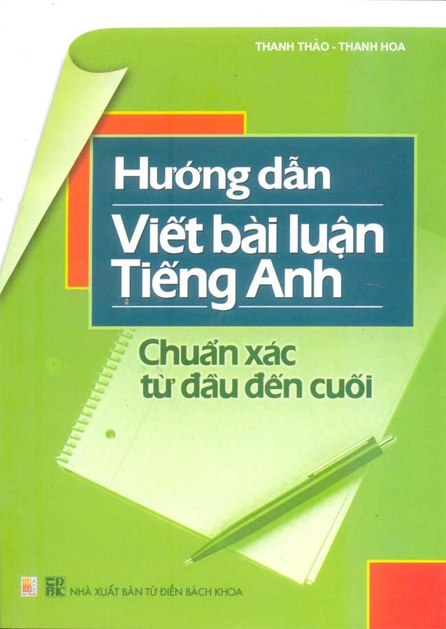 Hướng Dẫn Viết Bài Luận Tiếng Anh - 8935095603022,62_49350,36000,tiki.vn,Huong-Dan-Viet-Bai-Luan-Tieng-Anh-62_49350,Hướng Dẫn Viết Bài Luận Tiếng Anh