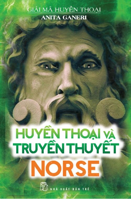 Giải Mã Huyền Thoại - Huyền Thoại Và Truyền Thuyết Norse