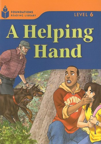 Foundations Reading Library A Helping Hand (Level 6)