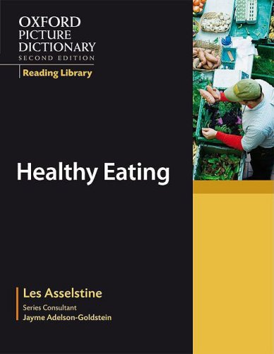 Oxford Picture Dictionary (2nd Ed.) Reading Library: Healthy Eatin