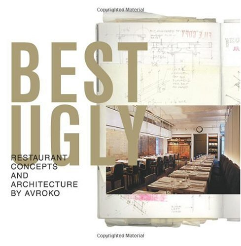 Best Ugly: Restaurant Concepts and Architecture by Avroko