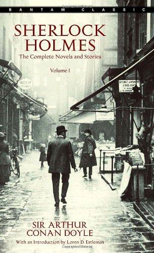 Sherlock Holmes : The Complete Novels and Stories (Bantam Classic) Volume I