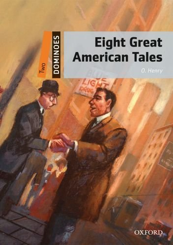 Dominoes (2 Ed.) 2: Eight Great American Tales