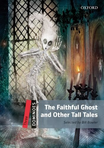 Dominoes (2 Ed.) 3: The Faithful Ghost and Other Tall Tales