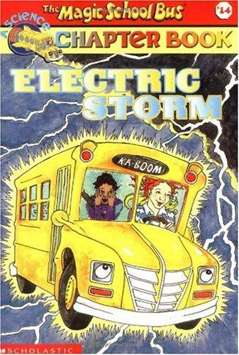 Electric Storm (Magic School Bus Chapter Books, No. 14) - Chuyến Xe Khoa Học Kỳ Thú