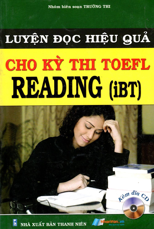 Luyện Đọc Hiệu Quả Cho Kỳ Thi TOEFL - Reading (iBT) (Kèm CD)