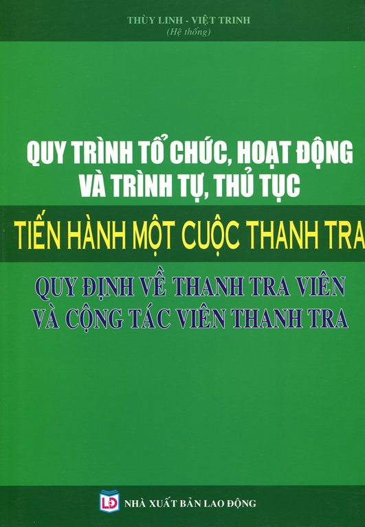 Quy Trình Tổ Chức, Hoạt Động Và Trình Tự, Thủ Tục Tiến Hành Một Cuộc Thanh Tra - 2385253372424,62_584467,335000,tiki.vn,Quy-Trinh-To-Chuc-Hoat-Dong-Va-Trinh-Tu-Thu-Tuc-Tien-Hanh-Mot-Cuoc-Thanh-Tra-62_584467,Quy Trình Tổ Chức, Hoạt Động Và Trình Tự, Thủ Tục Tiến Hành Một Cuộc Thanh Tra