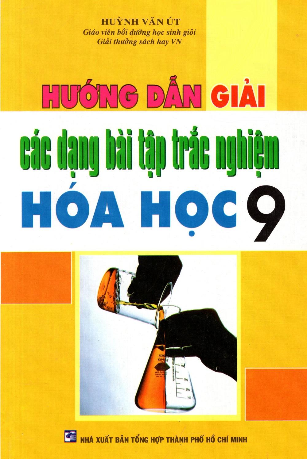 Hướng Dẫn Giải Các Dạng Bài Tập Trắc Nghiệm Hóa Học Lớp 9 (2013) - 2482474458316,62_826188,56000,tiki.vn,Huong-Dan-Giai-Cac-Dang-Bai-Tap-Trac-Nghiem-Hoa-Hoc-Lop-9-2013-62_826188,Hướng Dẫn Giải Các Dạng Bài Tập Trắc Nghiệm Hóa Học Lớp 9 (2013)