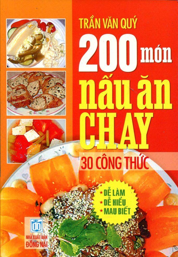 200 Món Nấu Ăn Chay (30 Công Thức) - Tái Bản 2015