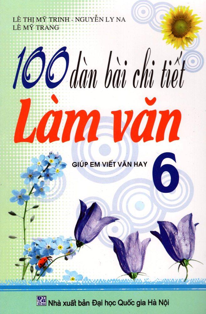 100 Dàn Bài Chi Tiết Làm Văn Lớp 6