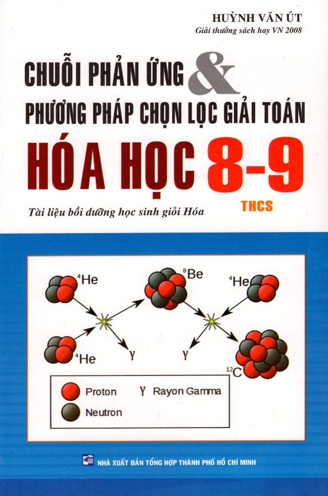 Chuỗi Phản Ứng Và Phương Pháp Chọn Lọc Giải Toán Hóa Học Lớp 8 - 9 (Tái Bản 2016) - 4701037994855,62_1404527,30000,tiki.vn,Chuoi-Phan-Ung-Va-Phuong-Phap-Chon-Loc-Giai-Toan-Hoa-Hoc-Lop-8-9-Tai-Ban-2016-62_1404527,Chuỗi Phản Ứng Và Phương Pháp Chọn Lọc Giải Toán Hóa Học Lớp 8 - 9 (Tái Bản 2016)