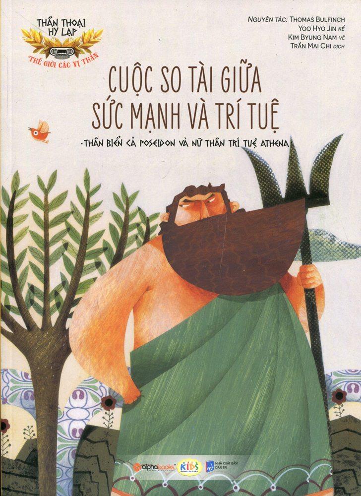 Thần Thoại Hy Lạp - Cuộc So Tài Giữa Sức Mạnh Và Trí Tuệ - 8936066709880,62_186016,35000,tiki.vn,Than-Thoai-Hy-Lap-Cuoc-So-Tai-Giua-Suc-Manh-Va-Tri-Tue-62_186016,Thần Thoại Hy Lạp - Cuộc So Tài Giữa Sức Mạnh Và Trí Tuệ