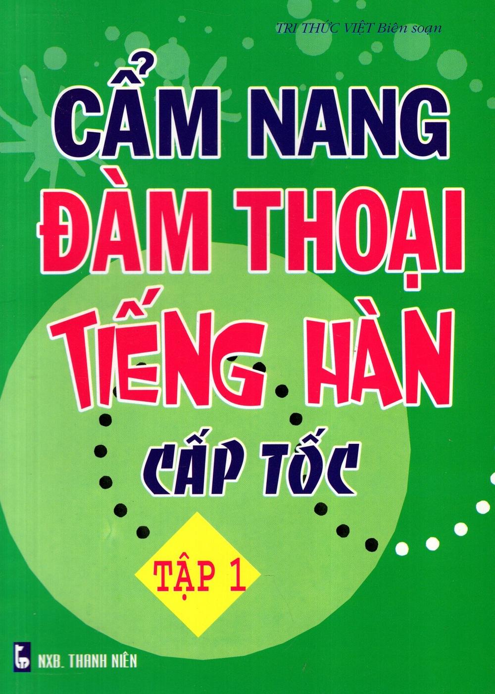 Cẩm Nang Đàm Thoại Tiếng Hàn Cấp Tốc (Tập 1)