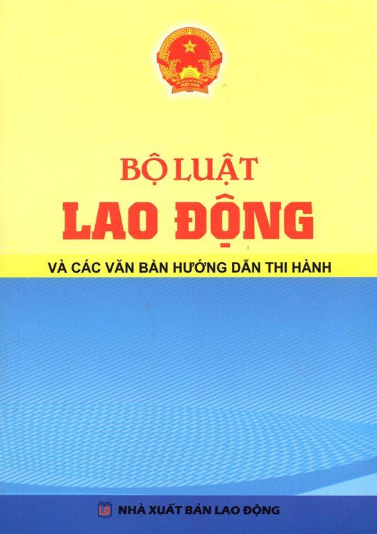 Bộ Luật Lao Động Và Các Văn Bản Hướng Dẫn Thi Hành - 8936543261313,62_159031,98000,tiki.vn,Bo-Luat-Lao-Dong-Va-Cac-Van-Ban-Huong-Dan-Thi-Hanh-62_159031,Bộ Luật Lao Động Và Các Văn Bản Hướng Dẫn Thi Hành