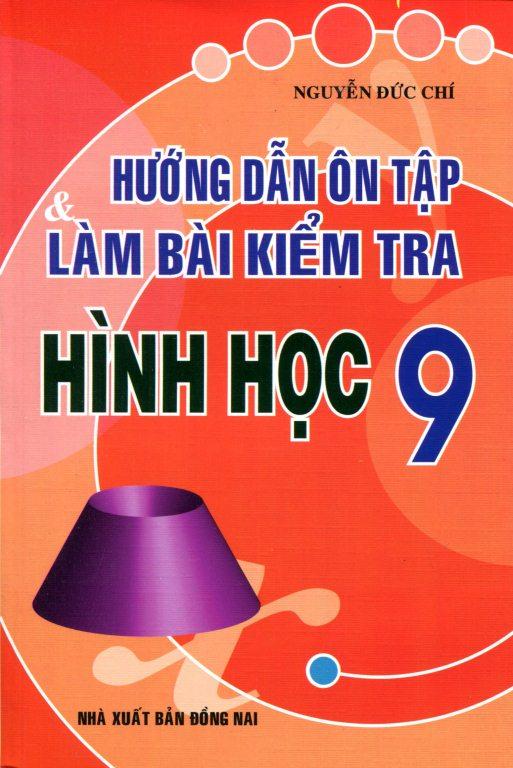 Hướng Dẫn Ôn Tập Và Làm Bài Kiểm Tra Hình Học Lớp 9 (Tái Bản 2015) - 8936083202142,62_135335,35000,tiki.vn,Huong-Dan-On-Tap-Va-Lam-Bai-Kiem-Tra-Hinh-Hoc-Lop-9-Tai-Ban-2015-62_135335,Hướng Dẫn Ôn Tập Và Làm Bài Kiểm Tra Hình Học Lớp 9 (Tái Bản 2015)