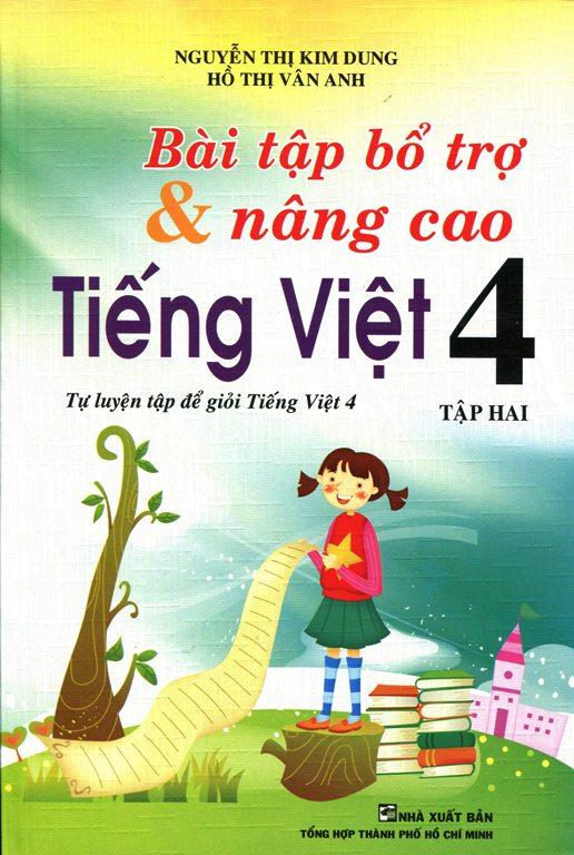 Khuyên đọc sách Bài Tập Bổ Trợ Và Nâng Cao Tiếng Việt Lớp 4 (Tập 2)