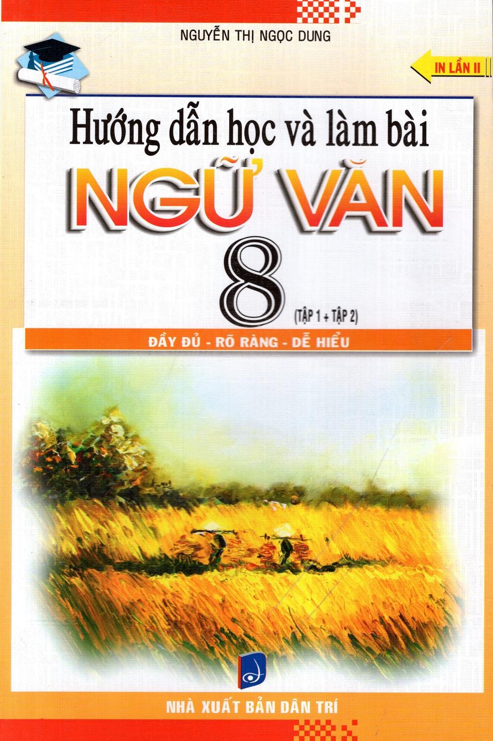 Hướng Dẫn Học Và Làm Bài Ngữ Văn Lớp 8 (Tập 1 + Tập 2) - 8936039378372,62_209662,39000,tiki.vn,Huong-Dan-Hoc-Va-Lam-Bai-Ngu-Van-Lop-8-Tap-1-Tap-2-62_209662,Hướng Dẫn Học Và Làm Bài Ngữ Văn Lớp 8 (Tập 1 + Tập 2)