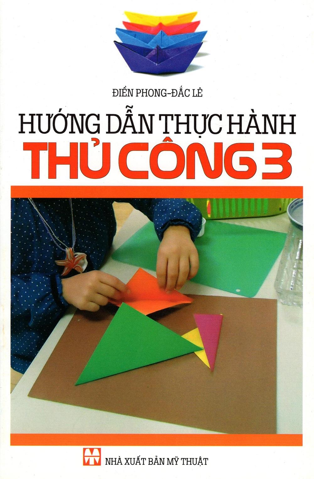 Hướng Dẫn Thực Hành Thủ Công Lớp 3 - 8935083552257,62_236437,8000,tiki.vn,Huong-Dan-Thuc-Hanh-Thu-Cong-Lop-3-62_236437,Hướng Dẫn Thực Hành Thủ Công Lớp 3
