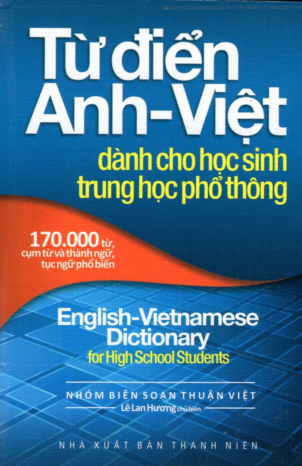 Từ Điển Anh - Việt Dành Cho Học Sinh Trung Học Phổ Thông