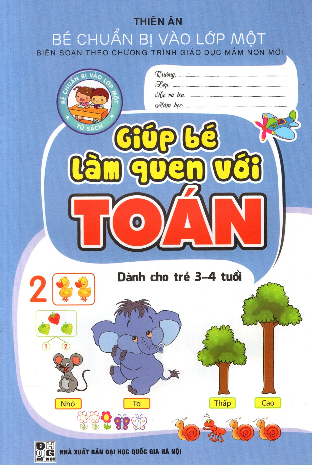 Giúp Bé Làm Quen Với Toán (Dành cho trẻ 3 - 4 Tuổi)